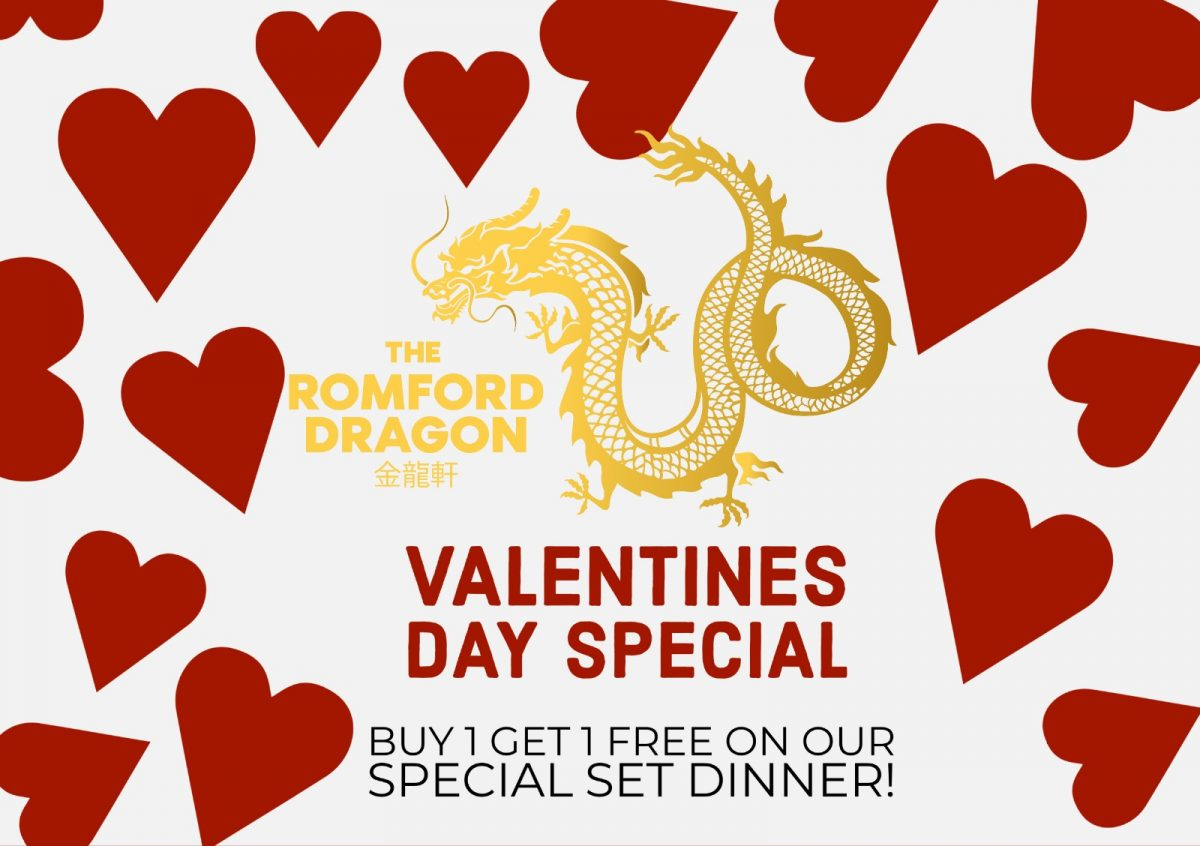 The golden Romford Dragon surrounded by red love hearts. Under the dragon, in red text reads: ' VALENTINE'S DAY SPECIAL. Buy one get one free on our Special Set dinner'